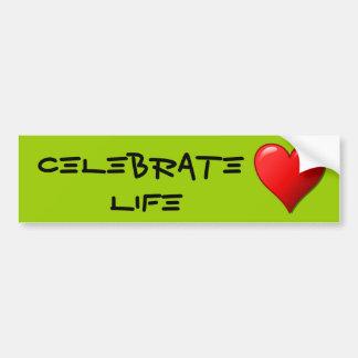 Celebrate Life Bumpersticker Bumper Sticker