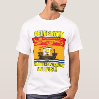 CELEBRATE NEW BRUNSWICK DAY WITH US T-Shirt
