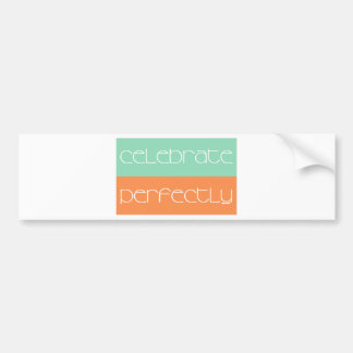 Celebrate Perfectly Merchandise Bumper Stickers