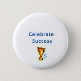 celebrate success 2 inch round button