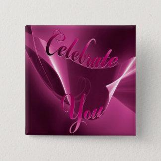 Celebrate You 2 Inch Square Button