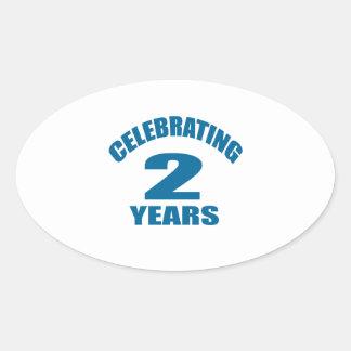 Celebrating 02 Years Birthday Designs Oval Sticker