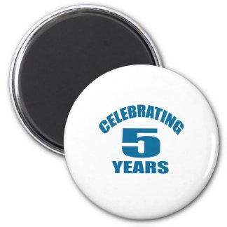 Celebrating 05 Years Birthday Designs Magnet
