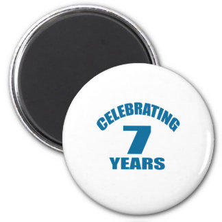 Celebrating 07 Years Birthday Designs Magnet