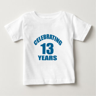 Celebrating 13 Years Birthday Designs Baby T-Shirt
