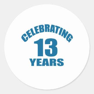 Celebrating 13 Years Birthday Designs Classic Round Sticker