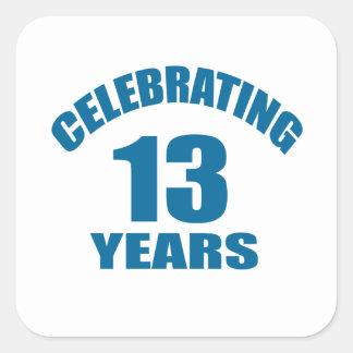 Celebrating 13 Years Birthday Designs Square Sticker