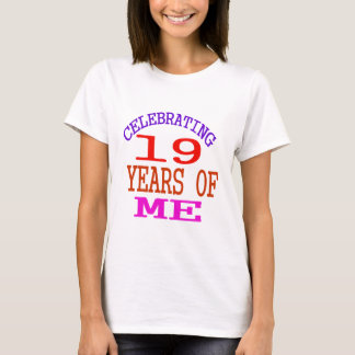 Celebrating 19 Years Of Me T-Shirt