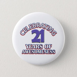 Celebrating 21 years of awesomeness 2 inch round button