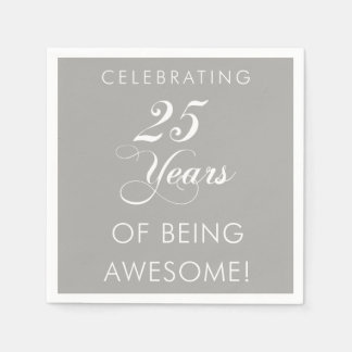 Celebrating 25 Years Of Being Awesome Napkins Paper Napkins