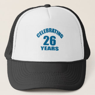 Celebrating 26 Years Birthday Designs Trucker Hat