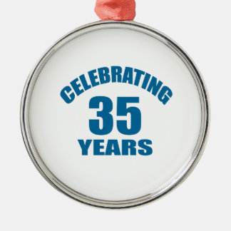 Celebrating 35 Years Birthday Designs Metal Ornament