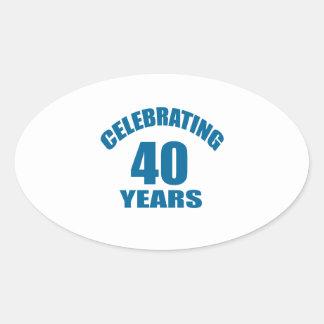Celebrating 40 Years Birthday Designs Oval Sticker