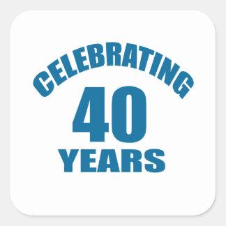 Celebrating 40 Years Birthday Designs Square Sticker