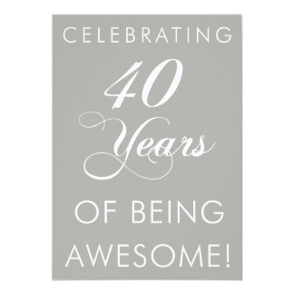 Celebrating 40 Years Of Being Awesome Invite