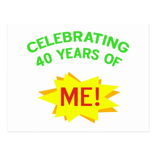 Celebrating 40 Years Of Me Post Cards