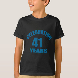Celebrating 41 Years Birthday Designs T-Shirt