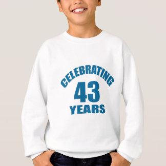 Celebrating 43 Years Birthday Designs Sweatshirt