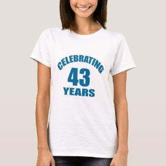 Celebrating 43 Years Birthday Designs T-Shirt