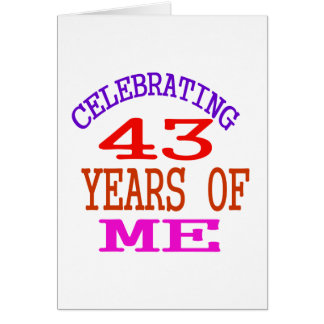 Celebrating 43 Years Of Me Card