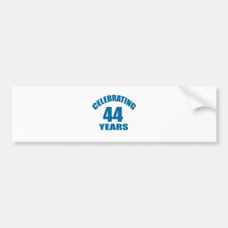 Celebrating 44 Years Birthday Designs Bumper Sticker