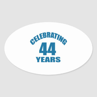 Celebrating 44 Years Birthday Designs Oval Sticker