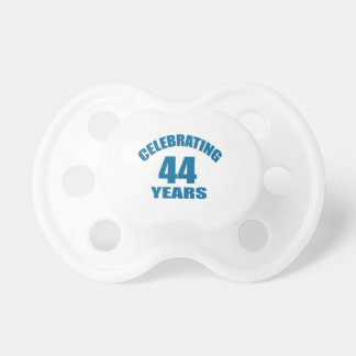 Celebrating 44 Years Birthday Designs Pacifier