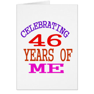 Celebrating 46 Years Of Me Card