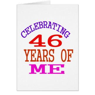 Celebrating 46 Years Of Me Greeting Card