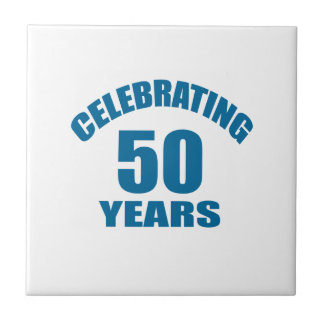 Celebrating 50 Years Birthday Designs Tile