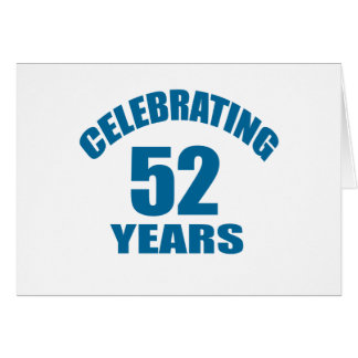 Celebrating 52 Years Birthday Designs Card