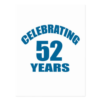 Celebrating 52 Years Birthday Designs Postcard