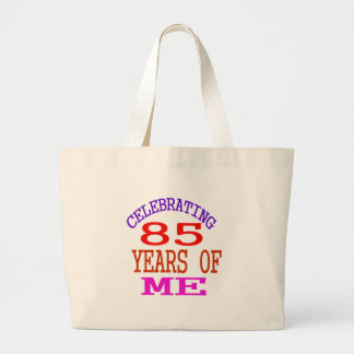 Celebrating 85 Years Of Me Large Tote Bag