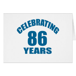 Celebrating 86 Years Birthday Designs Card