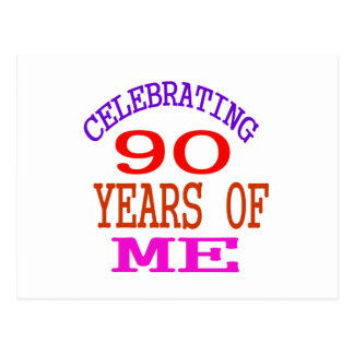Celebrating 90 Years Of Me Postcard
