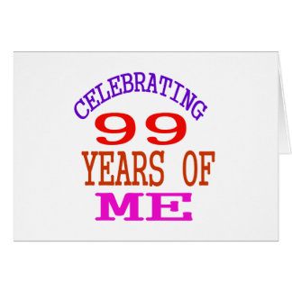 Celebrating 99 Years Of Me Card