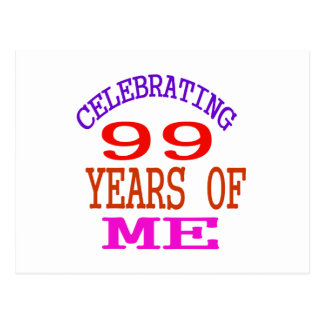 Celebrating 99 Years Of Me Postcard