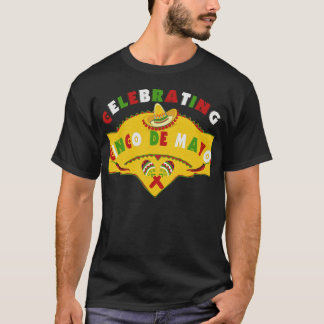 Celebrating Cinco de Mayo Sombrero Maracas T-Shirt