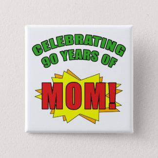 Celebrating Mom's 90th Birthday 2 Inch Square Button