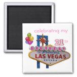celebrating my 21St Birthday In Fabulous Las Vegas Square Magnet