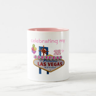 celebrating my 21St Birthday Las Vegas Mug