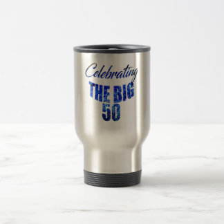 Celebrating THE BIG 50 Curved Blue Text Travel Mug