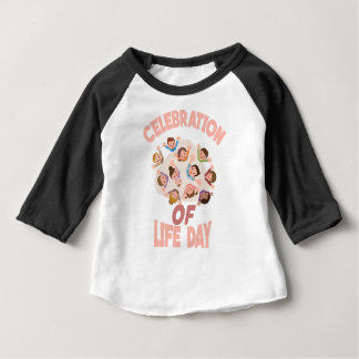 Celebration Of Life Day - Appreciation Day Baby T-Shirt