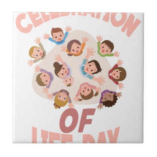 Celebration Of Life Day - Appreciation Day Tile