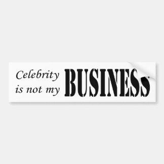 """Celebrity Business Is Not Mine"" Bumper Sticker"