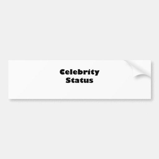 Celebrity Status Bumper Stickers