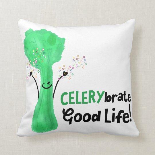 Celery brate Good Life - Pillow