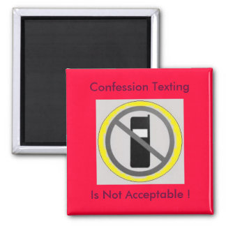 cell phone 4, Confession Texting, Is Not Accept... Magnet