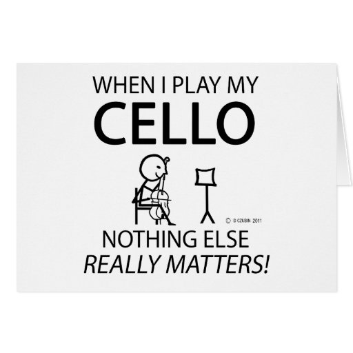 Cello Nothing Else Matters Greeting Card