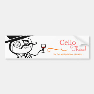 Cello There: Funny Music Education bumper sticker